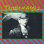 TROUBLEMAKERS LP